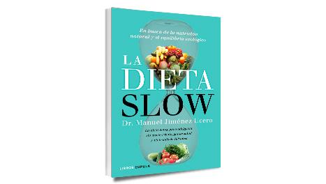 La Dieta Slow: En busca de la nutrición natural y el equilibrio ecológico.