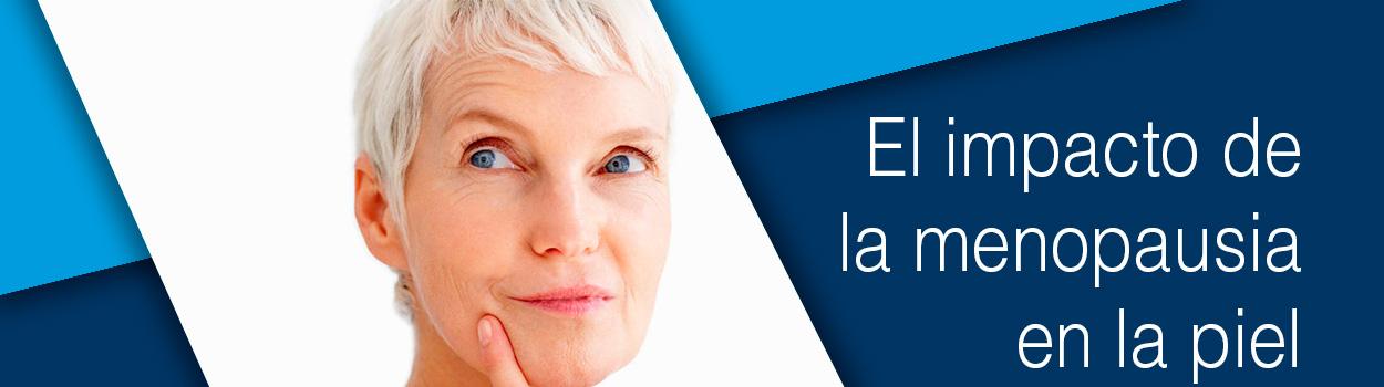 El impacto de la menopausia en la piel