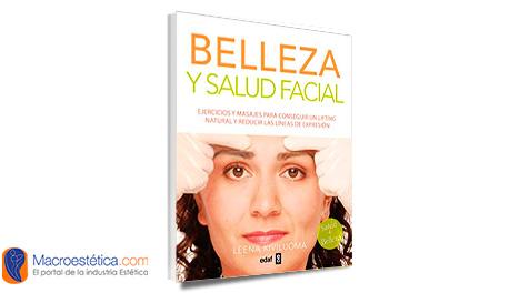Belleza y salud facial: Ejercicios y masajes para conseguir un Lifting natural y reducir las líneas de expresión