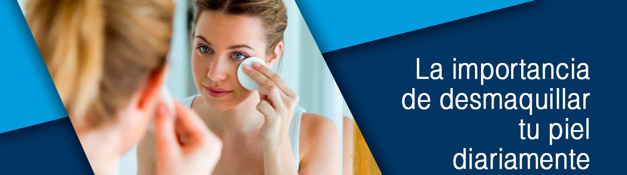 La importancia de desmaquillar tu piel diariamente