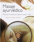 Masaje Ayurvédico. Abhyanga, el masaje que regenera cuerpo y alma