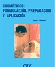 Cosméticos: Formulación, preparación y aplicación