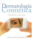 Dermatología Cosmética. Productos y Técnicas
