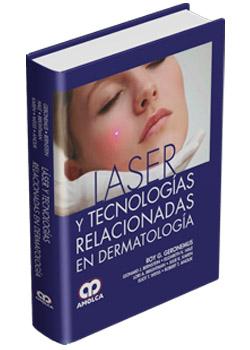 Láser y Tecnologías Relacionadas en Dermatología