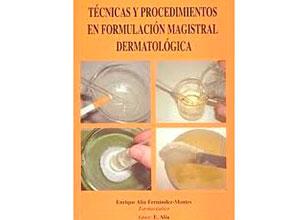 Técnicas y Procedimientos en Formulación Magistral Dermatológica