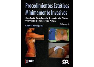 Procedimientos estéticos mínimamente invasivos Vol. III: Conducta basada en la experiencia clínica y la visión de la estética