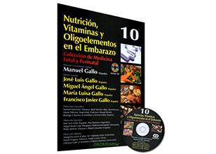 Nutrición, Vitaminas y Oligoelementos en el Embarazo. Tomo 10