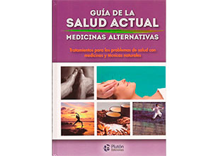 "Guía de la Salud Actual ""Medicinas Alternativas\"""