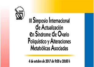 III Simposio Internacional de Actualización en Síndrome de Ovario Poliquístico y Alteraciones Metabólicas Asociadas