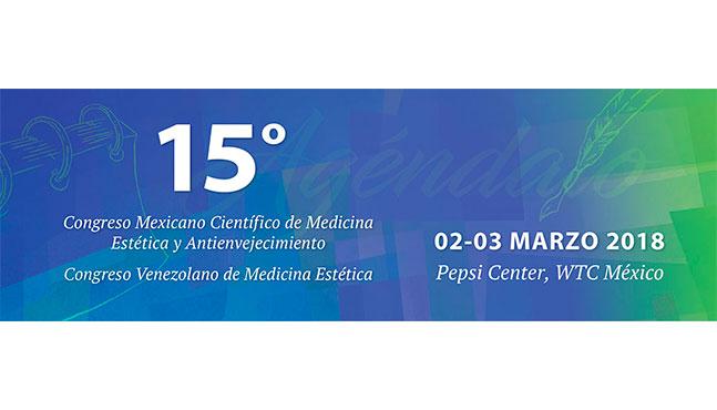 15º CONGRESO MEXICANO DE MEDICINA ESTÉTICA Y ANTIENVEJECIMIENTO