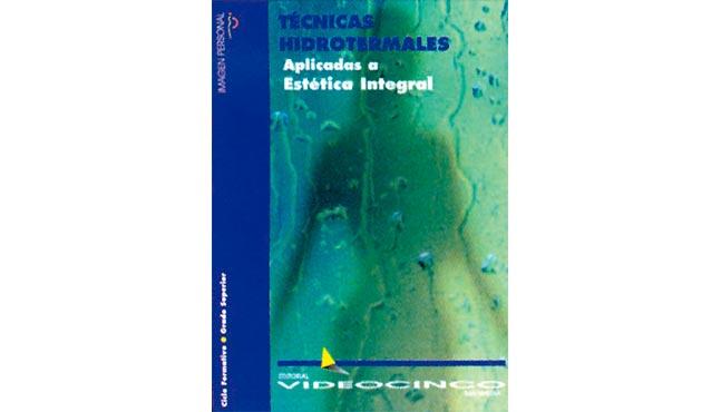 Técnicas hidrotermales aplicadas a la estética integral